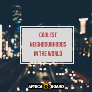 The coolest neighbourhoods in the world